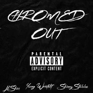 Chromed Out (Explicit)