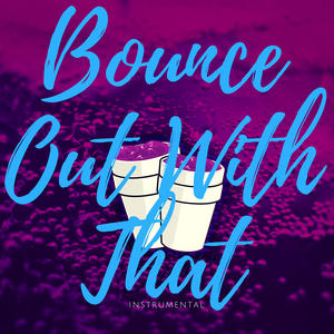 Bounce Out With That (Instrumental Karaoke)