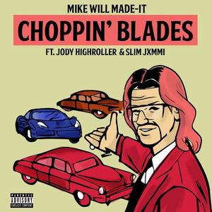 Choppin' Blades (Explicit)