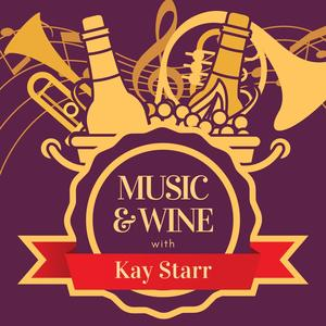 Music & Wine with Kay Starr