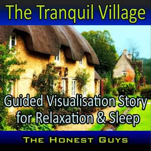 The Tranquil Village: Guided Visualisation Story for Relaxation & Sleep