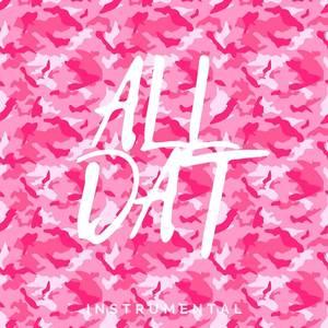 All Dat (Instrumental)