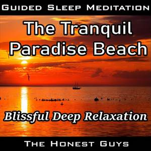 Guided Sleep Meditation: The Tranquil Paradise Beach (Blissful Deep Relaxation)