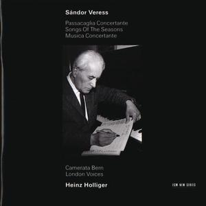 Veress: Passacaglia Concertante / Songs Of The Seasons / Musica Concertante