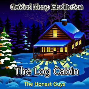 Guided Sleep Meditation: The Log Cabin