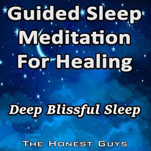 Guided Sleep Meditation for Healing: Deep Blissful Sleep