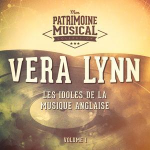 Les Idoles De La Musique Anglaise: Vera Lynn, Vol. 1