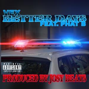 Better Days (feat. Phat B) [Explicit]