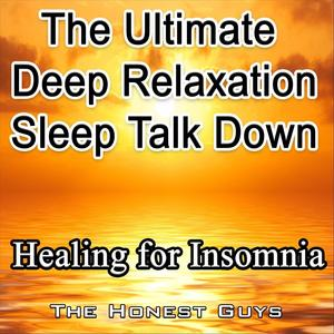 The Ultimate Deep Relaxation Sleep Talk Down - Healing for Insomnia