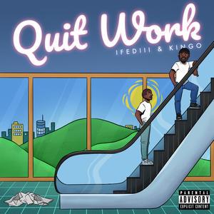 Quit Work (Explicit)