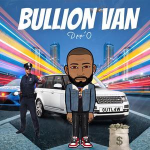 Bullion Van (Explicit)
