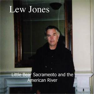 Little Bear Sacramento and the American River
