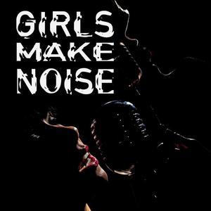 Girls Make Noise