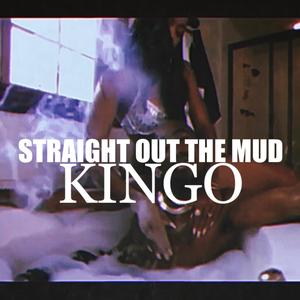 Straight Out The Mud (Explicit)