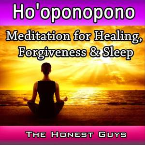 Ho'oponopono: Meditation for Healing, Forgiveness & Sleep