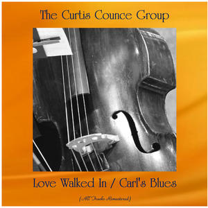 Love Walked In / Carl's Blues (All Tracks Remastered)