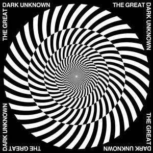 The Great, Dark Unknown
