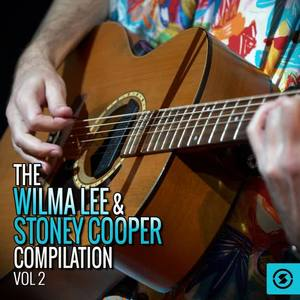 The Wilma Lee & Stoney Cooper Compilation, Vol. 2