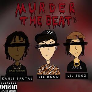 MURDER THE BEAT (Explicit)