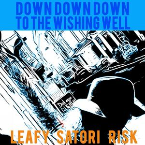 Down Down Down (To the Wishing Well)