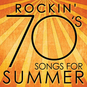 Rockin' 70s Songs for Summer