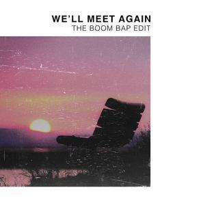 We'll Meet Again (Trvllr vs Vera Lynn) feat. Vera Lynn (The Boom Bap Edit)
