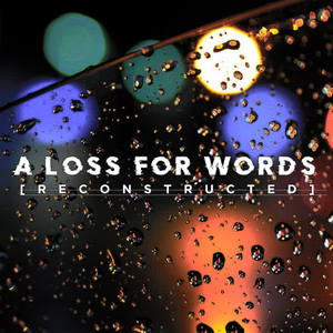 A Loss for Words [Reconstructed] (Explicit)