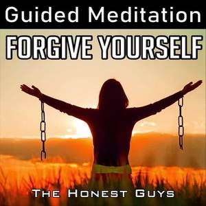 Forgive Yourself (Guided Meditation)