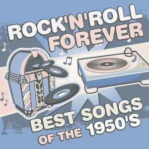Rock 'N' Roll Forever: Best Songs of the 1950's