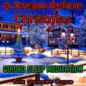 A Dream Before Christmas (Guided Sleep Meditation)