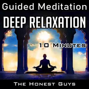 Deep Relaxation (Guided Meditation)