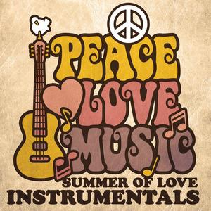 Peace, Love and Music: Summer of Love Instrumentals