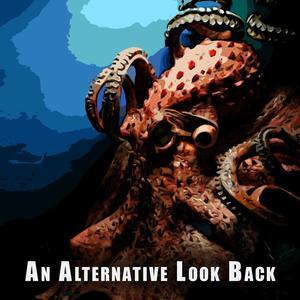 An Alternative Look Back