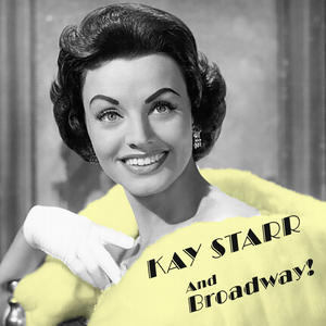 Kay Starr and Broadway!