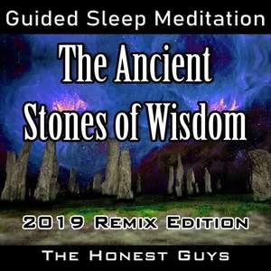 Guided Sleep Meditation: The Ancient Stones of Wisdom (2019 Remix Edition)