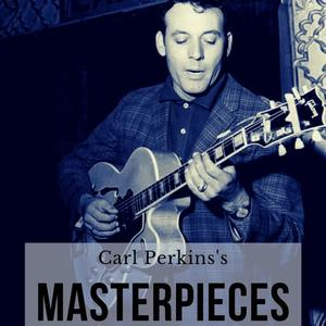 Carl Perkins's Masterpieces