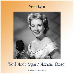 We'll Meet Again / Mexicali Rose(Remastered 2019)