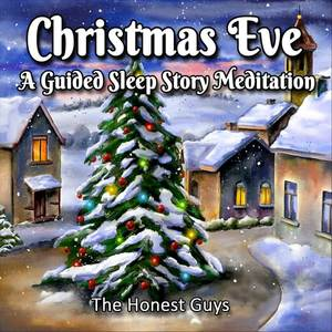 Christmas Eve (A Guided Sleep Story Meditation)