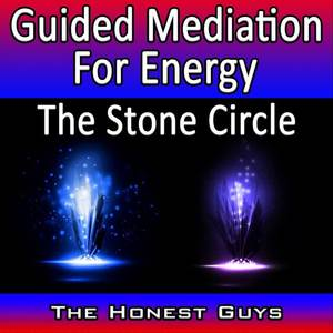 Guided Mediation for Energy: The Stone Circle