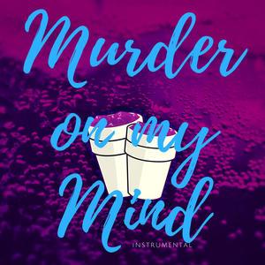 Murder On My Mind (Instrumental Karaoke)