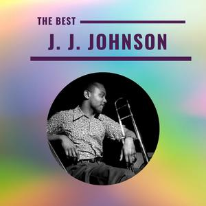 J. J. Johnson - The Best