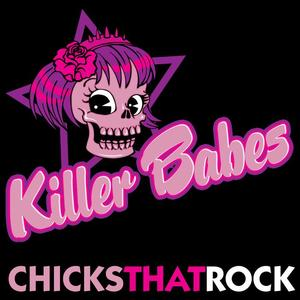 Killer Babes: Chicks That Rock