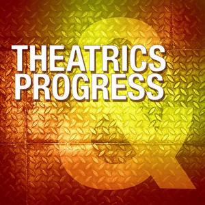 Theatrics and Progress