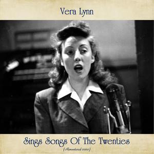 Vera Lynn Sings Songs Of The Twenties (Remastered 2020)