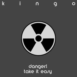 Danger! Take It Easy